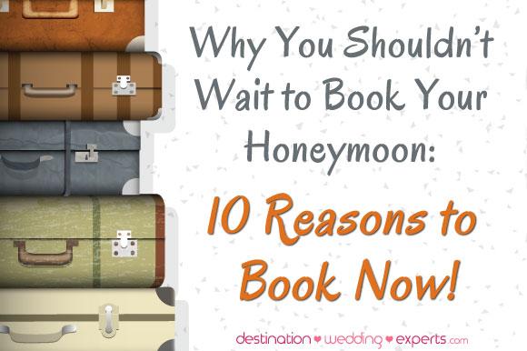when is best time to book honeymoon? | Destination-Wedding-Experts.com